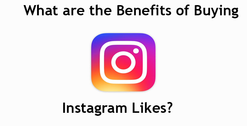 The Advantages of Buying Likes on Instagram